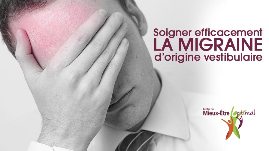 Soigner efficacement la migraine d'origine vestibulaire